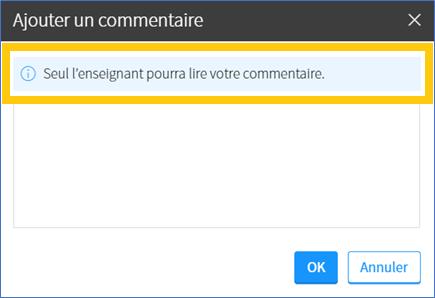 Capture d'écran de la fenêtre «ajouter un commentaire», avec la mention «seul l'enseignant pourra lire votre commentaire»