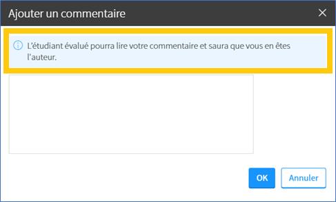 Capture d'écran de la fenêtre «ajouter un commentaire», avec la mention «L'étudiant évalué pourra lire votre commentaire et saura que vous en êtes l'auteur»