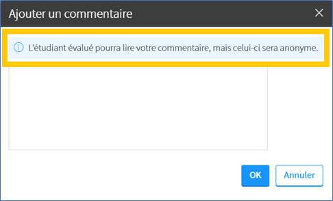 Capture d'écran de la fenêtre «ajouter un commentaire», avec la mention «L'étudiant évalué pourra lire votre commentaire, mais celui-ci sera anonyme»
